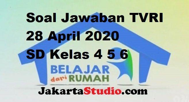 Materi Soal dan Jawaban TVRI 28 April 2020 SD Kelas 4 5 6