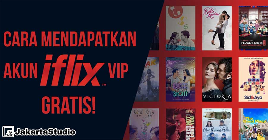 Cara Mendapatkan Akun Iflix VIP Gratis