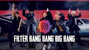 Nama Filter IG Bang Bang Big Bang Viral Di TikTok