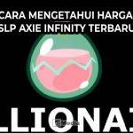 4 Cara Mengetahui Harga SLP Axie Infinity Terbaru